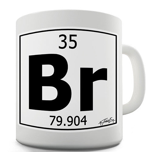 Periodic Table Of Elements Br Bromine Novelty Mug