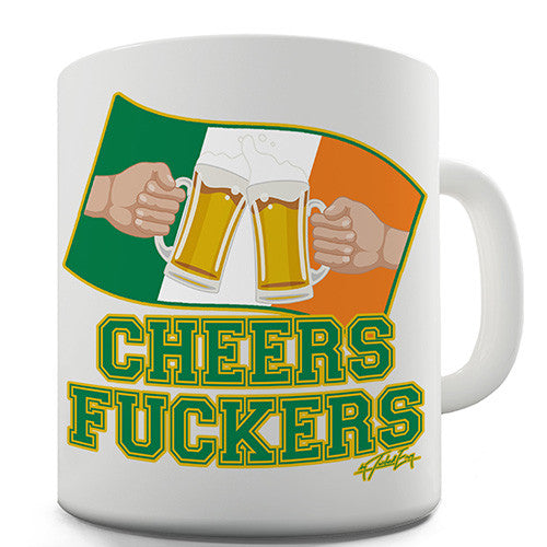 Cheers Fuckers! Novelty Mug