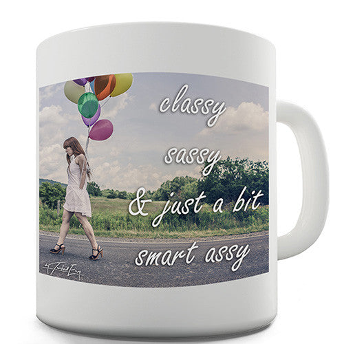 Classy, Sassy, & Just A Bit Smart Assy Novelty Mug