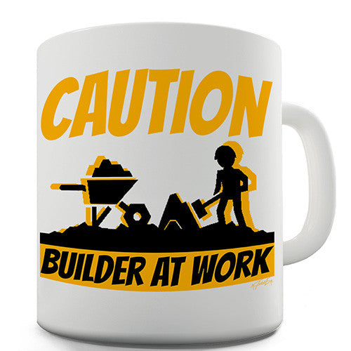 Caution! Builder At Work Novelty Mug