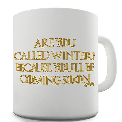 Are You Called Winter Novelty Mug