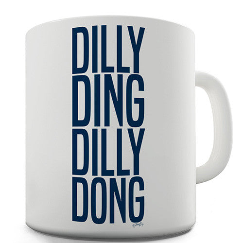 Dilly Ding Dilly Dong Novelty Mug
