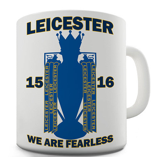 Leicester We Are Fearless Novelty Mug