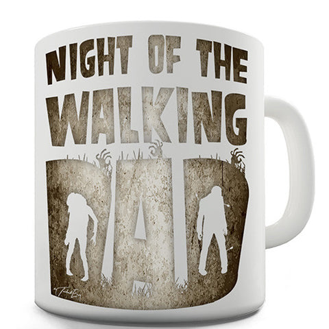 Night Of The Walking Dad Novelty Mug