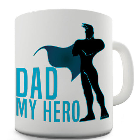 Dad My Hero! Novelty Mug