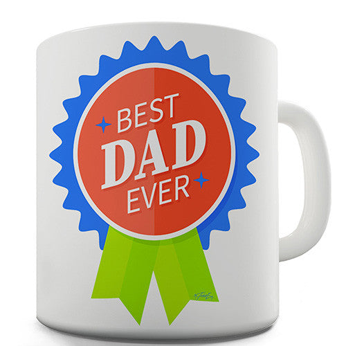 Best Dad Ever Rosette Novelty Mug