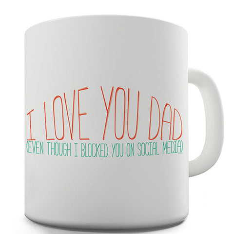 Dad Blocked On Social Media Novelty Mug