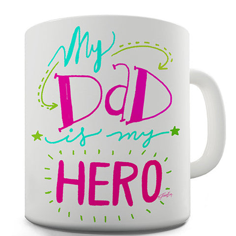 My Dad Is My Hero Novelty Mug