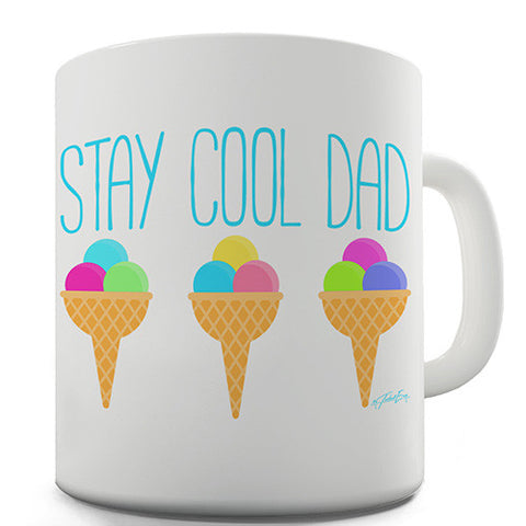 Stay Cool Dad Novelty Mug