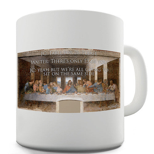 Funny Last Supper Quotes Novelty Mug