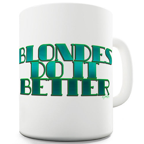 Blondes Do It Better Novelty Mug