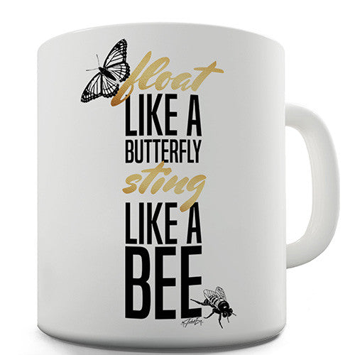 Float Like A Butterfly Sting Like A Bee Novelty Mug