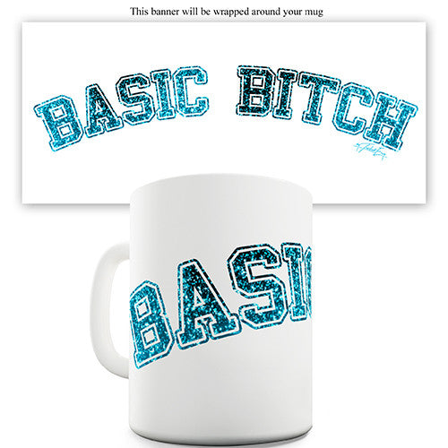 Basic Bitch Novelty Mug