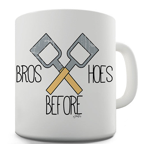 Bros Before Garden Hoes Novelty Mug