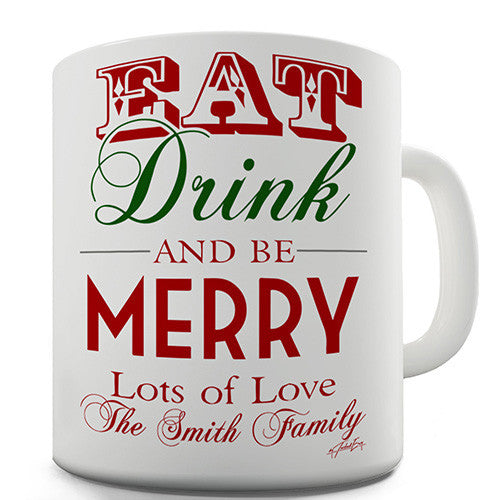 Eat Drink And Be Merry Personalised Mug