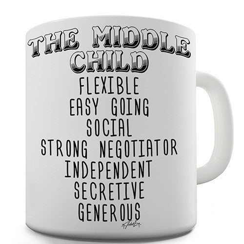 The Middle Child Attributes Novelty Mug