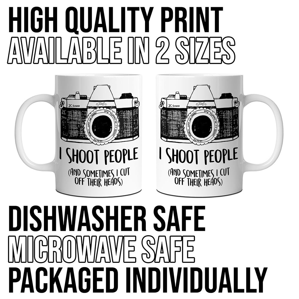 I Shoot People And Sometimes I Cut Off Heads Camera Novelty Mug