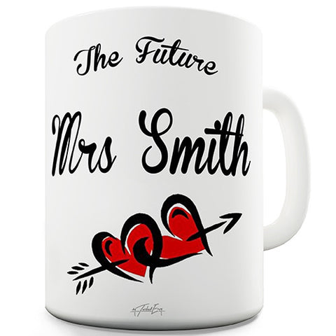 The Future Mrs Smith Add Any Name Personalised Mug