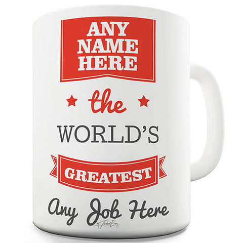 The World's Greatest Any Name Any Job Red Personalised Mug