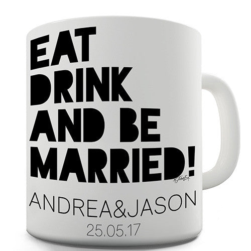 Eat Drink And Be Married Personalised Mug