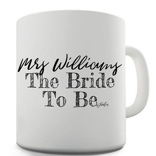 The Bride To Be Personalised Mug