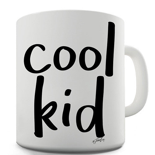Cool Kid Funny Mug
