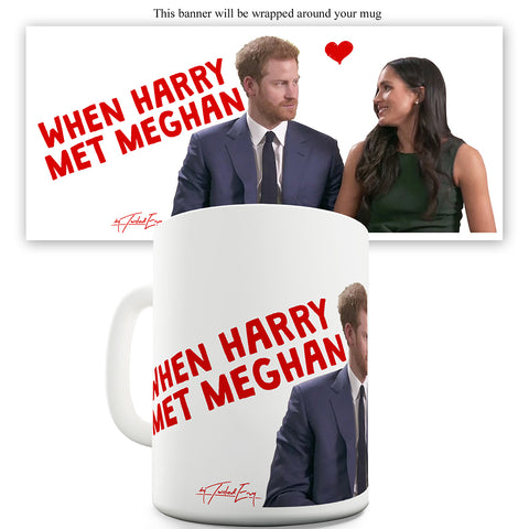 When Harry Met Meghan Ceramic Novelty Mug