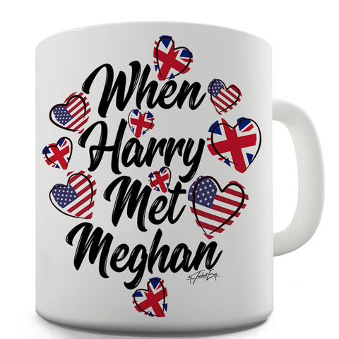 Royal Wedding When Harry Met Meghan Funny Coffee Mug