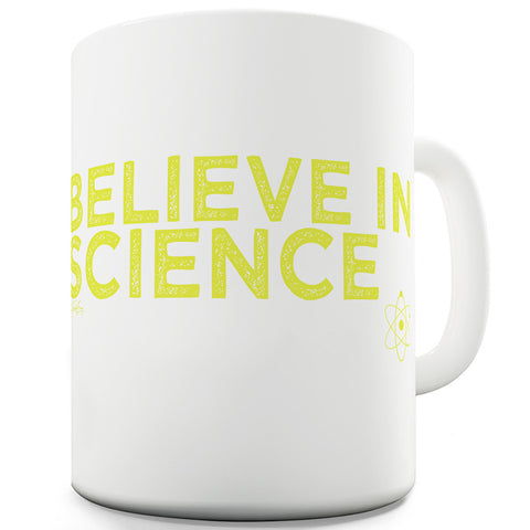 Believe In Science Funny Coffee Mug