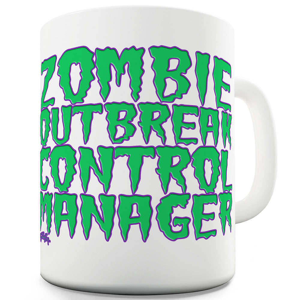 Zombie Outbreak Control Manager Ceramic Mug Slogan Funny Cup