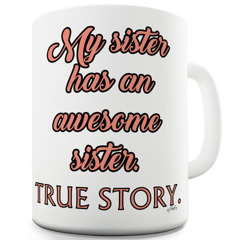 Awesome Sister Funny Mugs For Men Rude