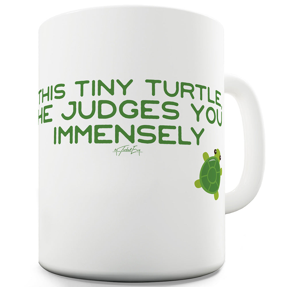Tiny Turtle Judges You Funny Mugs For Work