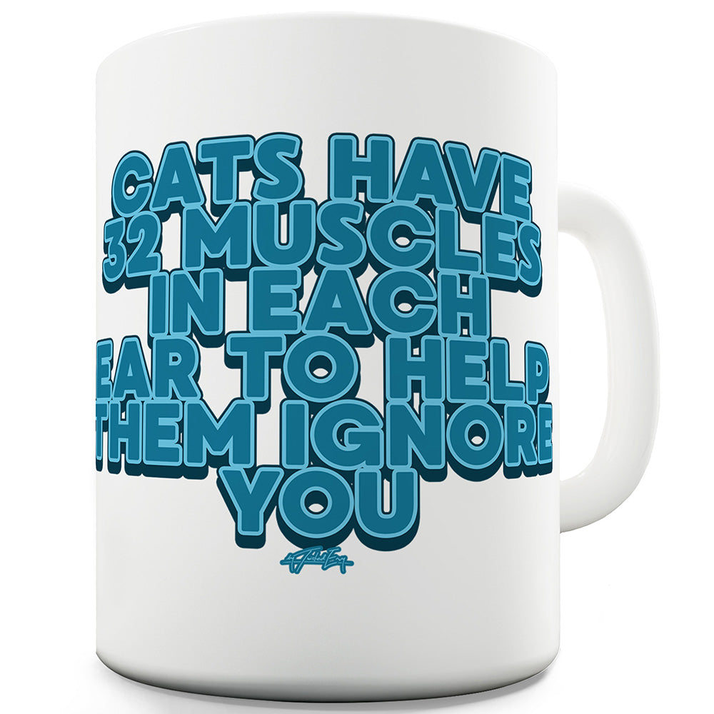 Cats Have 32 Muscles Funny Mug