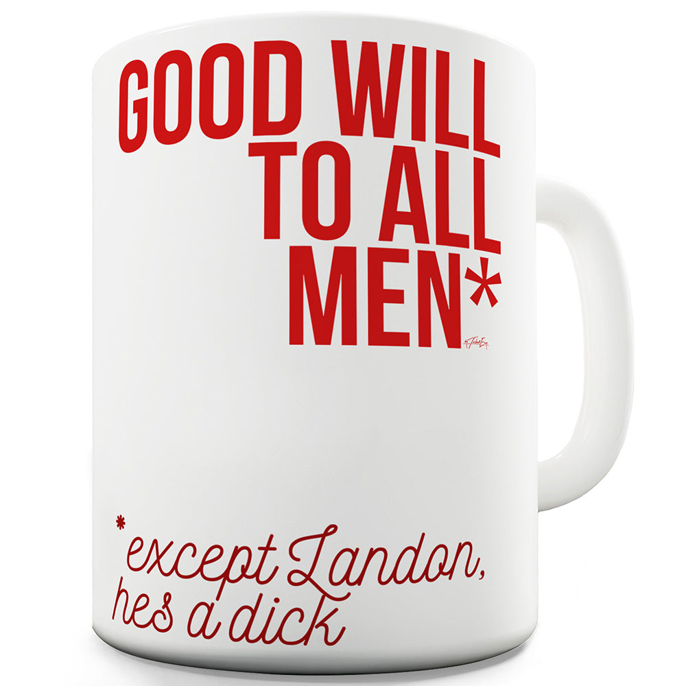 Personalised Good Will To All Men Funny Mugs For Work