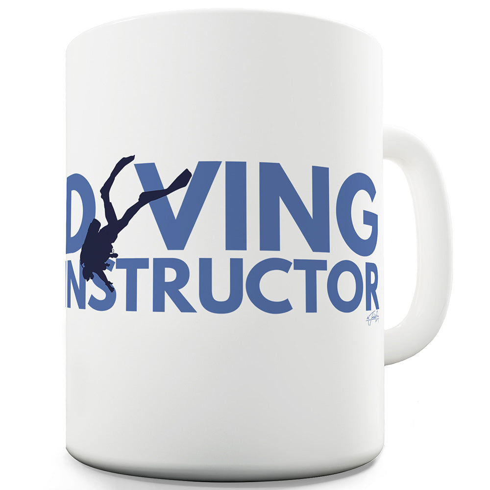 Diving Instructor Ceramic Funny Mug