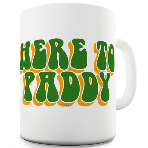 Here To Paddy Funny Office Secret Santa Mug