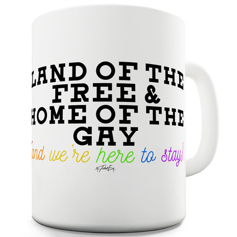 Land Of The Free Home Of The Gay Funny Novelty Mug Cup
