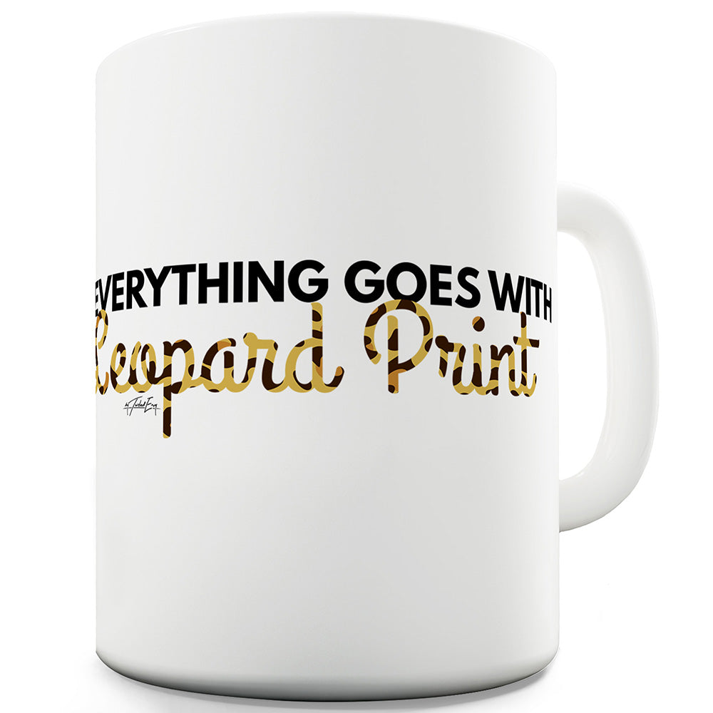 Everything Goes With Leopard Print Funny Mug