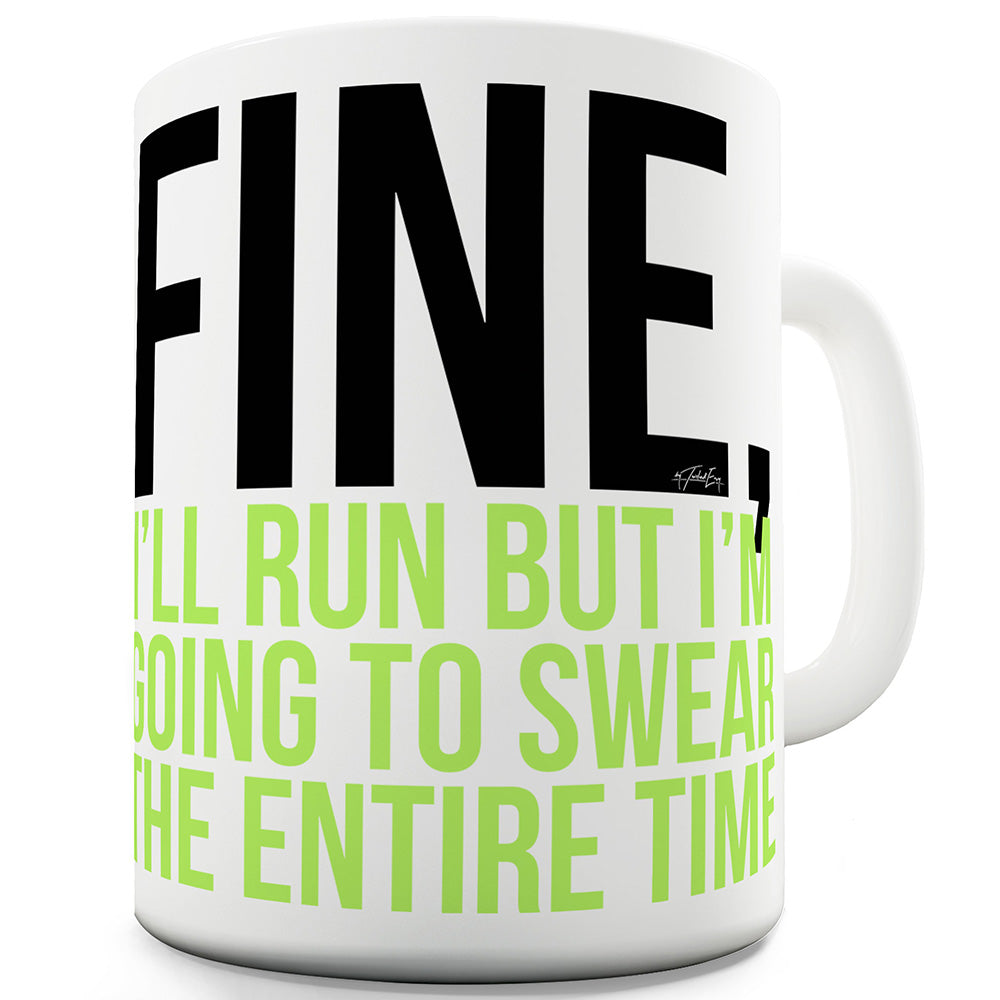 I'm Going To Swear The Entire Time Ceramic Funny Mug