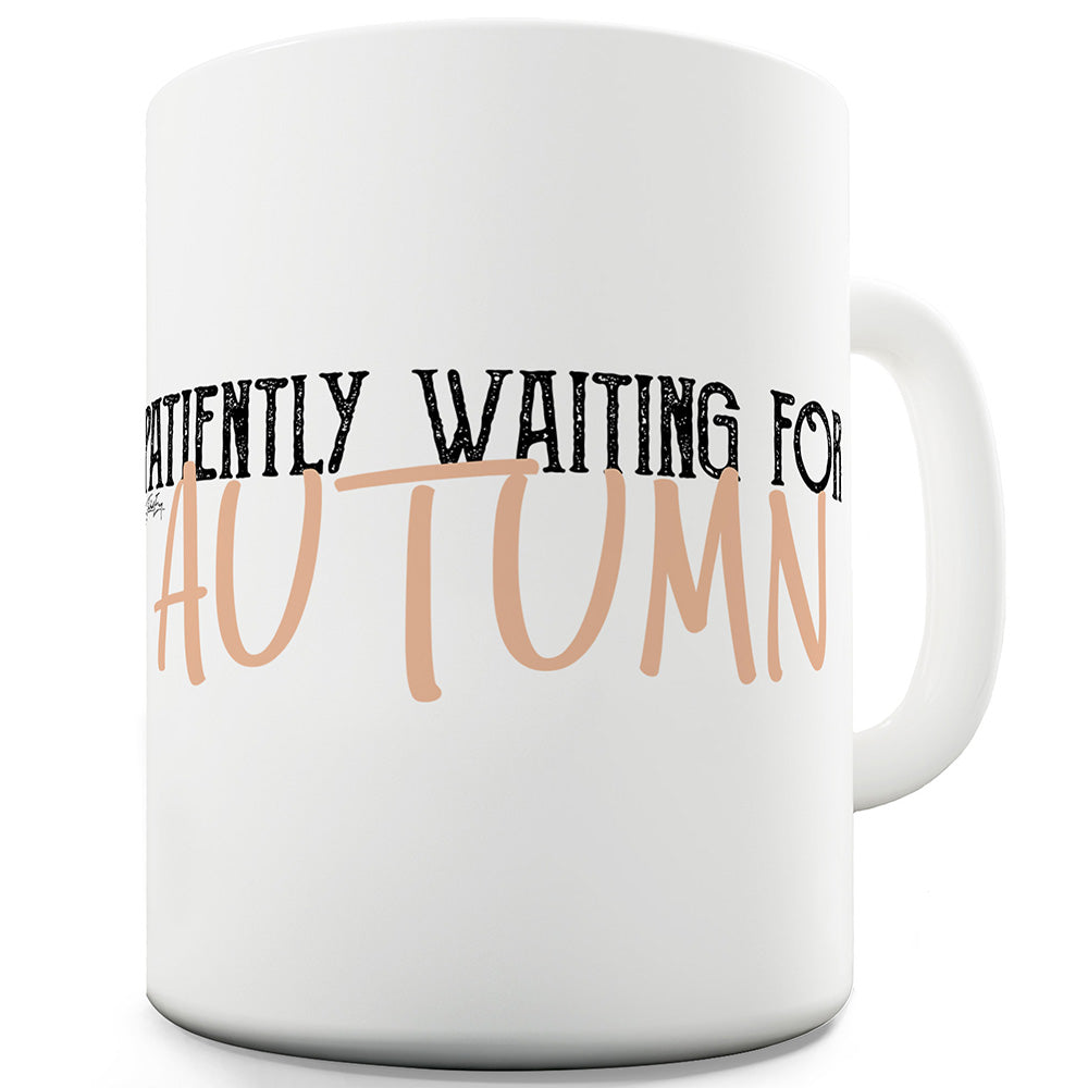Waiting For Autumn Funny Mug