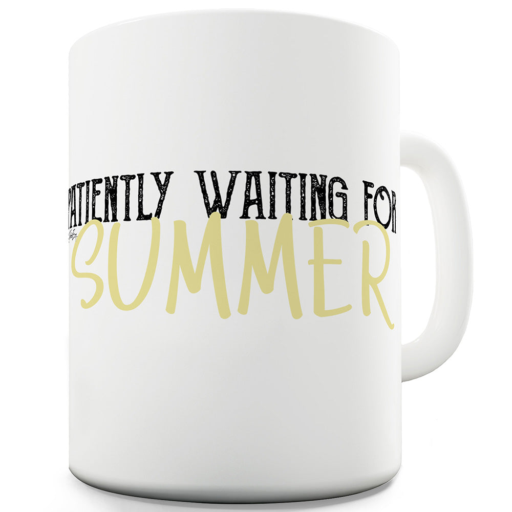 Waiting For Summer Funny Novelty Mug Cup
