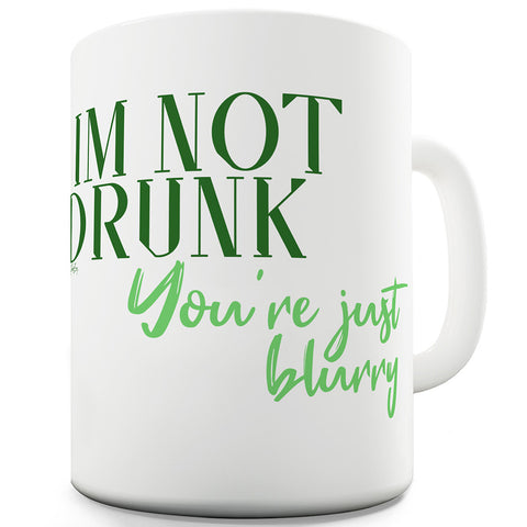 You're Just Blurry Funny Mugs For Coworkers