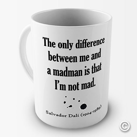 Salvador Dali Madman Quote Novelty Mug