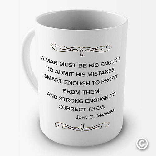 A Man Must Be John Maxwell Quote Novelty Mug