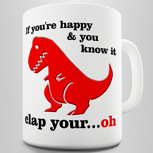 Clap Your Hands Trex Funny Mug