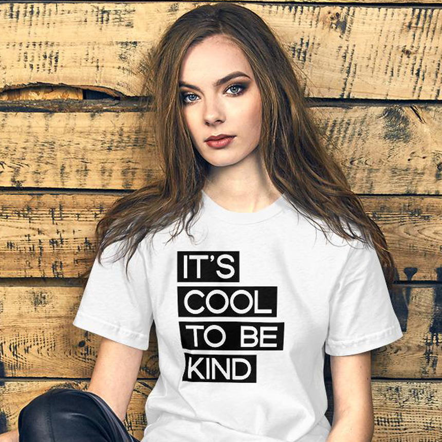 It's Cool To Be Kind Shirt