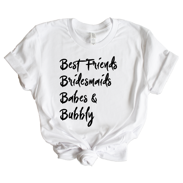 Best Friends Bridesmaids Babes And Bubbly Bachelorette Shirts In White - Arlo And Arrows