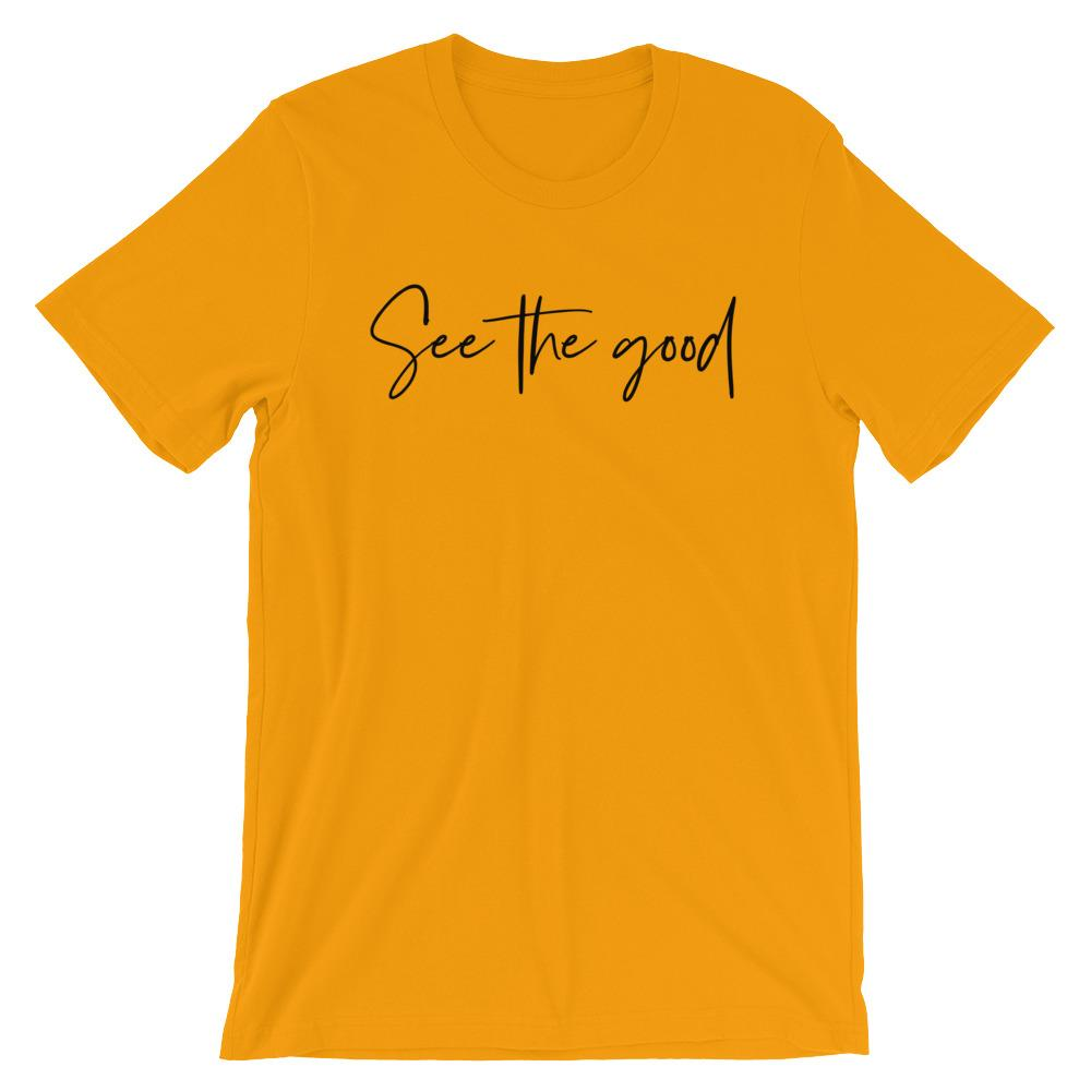 Women's See The Good Inspirational Graphic Tee (9 Colors)