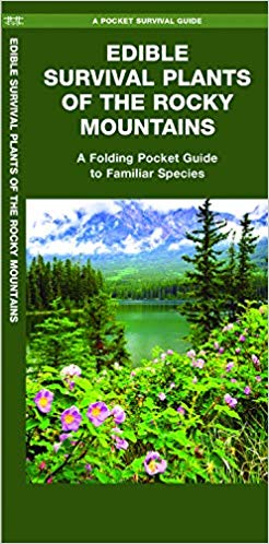 Edible Survival Plants of the Rocky Mountains: A Folding Pocket Guide to Familiar Species (Pocket Naturalist Guides)