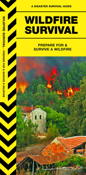 Wildfire Survival: Prepare For & Survive a Wildfire (Disaster Survival Guide)
